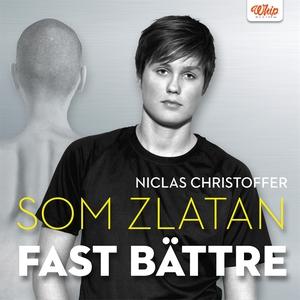 Som Zlatan fast bättre (ljudbok) av Niclas Chri