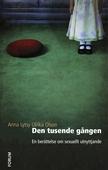 Den tusende gången : En berättelse om sexuellt utnyttjande