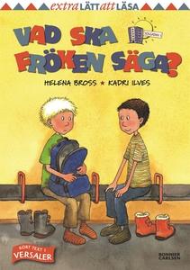 Vad ska fröken säga? (e-bok) av Helena Bross