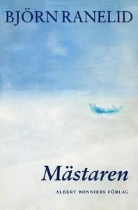 Mästaren (e-bok) av Björn Ranelid