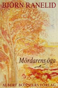 Mördarens öga (e-bok) av Björn Ranelid