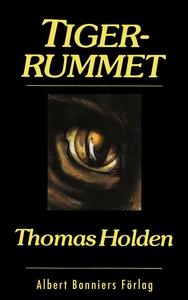 Tigerrummet (e-bok) av Thomas Holden
