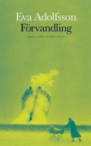 Förvandling (e-bok) av Eva Adolfsson