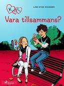 K för Klara 2 - Vara tillsammans?