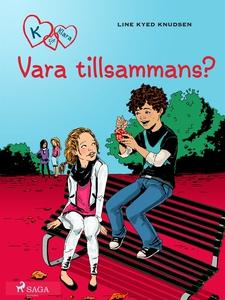 K för Klara 2 - Vara tillsammans? (e-bok) av Li
