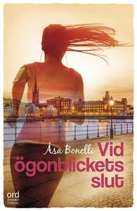 Vid ögonblickets slut (e-bok) av Åsa Bonelli