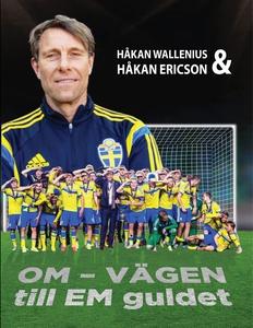 OM-VÄGEN till EM guldet (e-bok) av Håkan Ericso