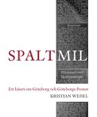 Spaltmil: Ett kåseri om Göteborg och Göteborgs-Posten