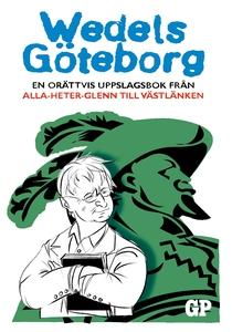 Wedels Göteborg: En orättvis uppslagsbok från A