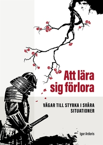 Att lära sig förlora (e-bok) av Igor Ardoris