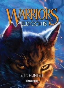 Warriors. Eld och is (e-bok) av Erin Hunter