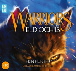 Warriors. Eld och is (ljudbok) av Erin Hunter