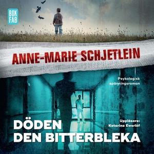 Döden den bitterbleka (ljudbok) av Anne-Marie S