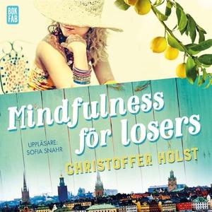 Mindfulness för losers (ljudbok) av Christoffer