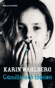 Camilla 1 - Camilla och lögnen (e-bok) av Karin