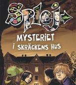 SPLEJ 4: Mysteriet i skräckens hus
