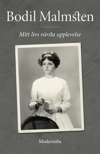 Mitt livs värsta upplevelse (e-bok) av Bodil Ma