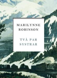 Två par systrar (e-bok) av Marilynne Robinson