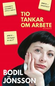 Tio tankar om arbete (e-bok) av Bodil Jönsson