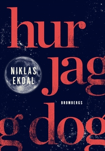 Hur jag dog (e-bok) av Niklas Ekdal