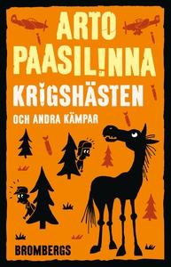 Krigshästen och andra kämpar (e-bok) av Arto Pa