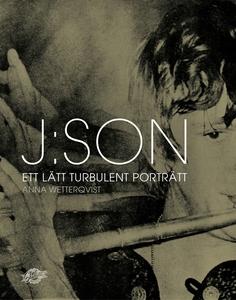 J:son : ett lätt turbulent porträtt (e-bok) av