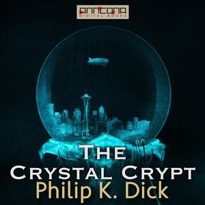 The Crystal Crypt (ljudbok) av Philip K. Dick