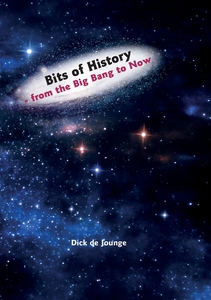 Bits of History  -  from the Big Bang to Now (e