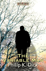 The Variable Man (e-bok) av Philip K. Dick