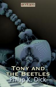 Tony and the Beetles (e-bok) av Philip K. Dick