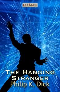The Hanging Stranger (e-bok) av Philip K. Dick