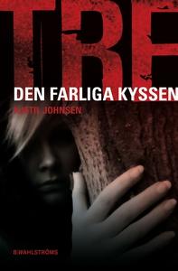 Tre 2 - Den farliga kyssen (e-bok) av Kjetil Jo