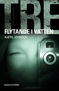 Tre 4 - Flytande i vatten (e-bok) av Kjetil Joh