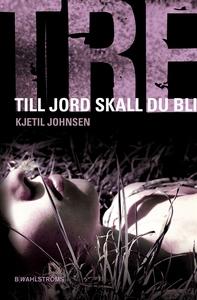 Tre 5 - Till jord skall du bli (e-bok) av Kjeti