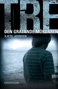 Tre 6 - Den gråtande mördaren (e-bok) av Kjetil