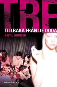 Tre 7 - Tillbaka från de döda (e-bok) av Kjetil