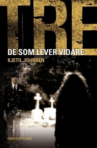 Tre 10 - De som lever vidare (e-bok) av Kjetil