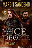 The Ice People 6 - Evil Legacy
