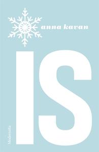 Is (e-bok) av Anna Kavan