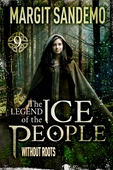 The Ice People 9 - Without Roots