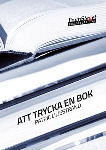 Att trycka en bok (e-bok) av Patric Liljestrand