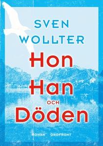 Hon, han och döden (ljudbok) av Sven Wollter