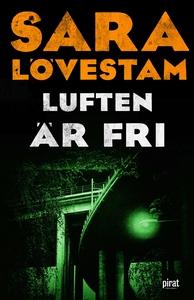 Luften är fri (e-bok) av Sara Lövestam