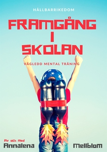 Framgång i SKOLAN med mental träning (ljudbok)