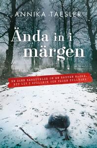 Ända in i märgen (e-bok) av Annika Taesler