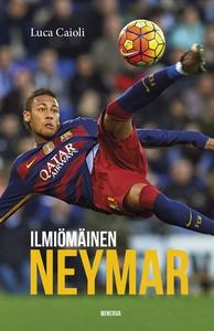 Ilmiömäinen Neymar (e-bok) av Luca Caioli