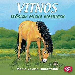 Vitnos tröstar Micke Metmask (ljudbok) av Marie