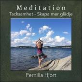 Tacksamhet - skapa mer glädje -vägledd meditation