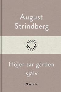 Höjer tar gården själv (e-bok) av August Strind