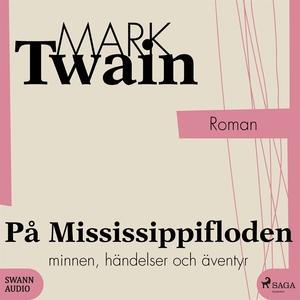 På Mississippifloden (ljudbok) av Mark Twain